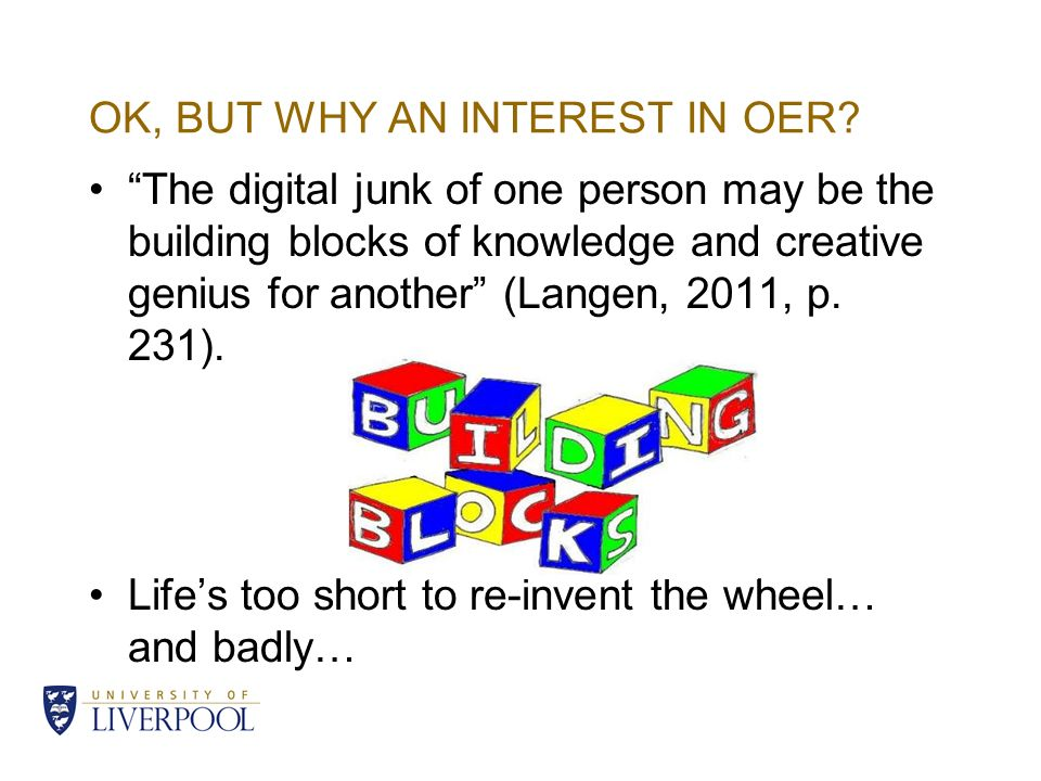 OK, BUT WHY AN INTEREST IN OER.
