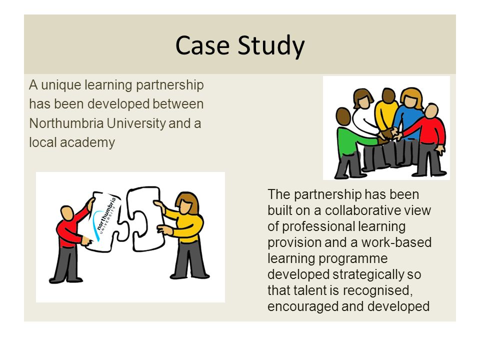 Case Study A unique learning partnership has been developed between Northumbria University and a local academy The partnership has been built on a col