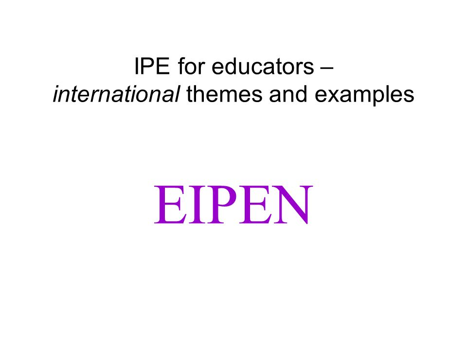 IPE for educators – international themes and examples EIPEN