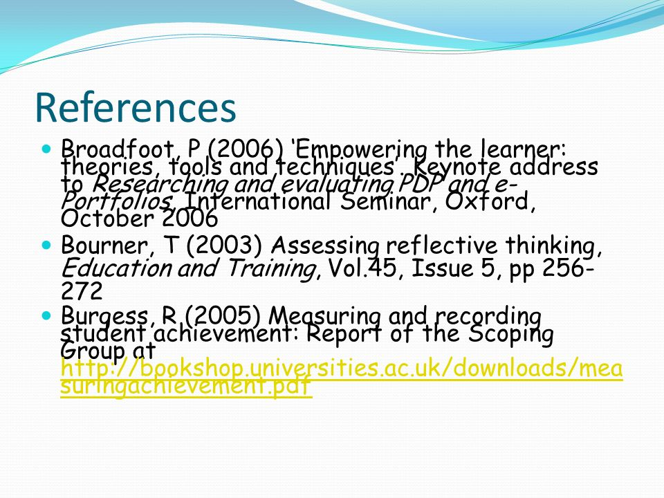 References Broadfoot, P (2006) Empowering the learner: theories, tools and techniques.