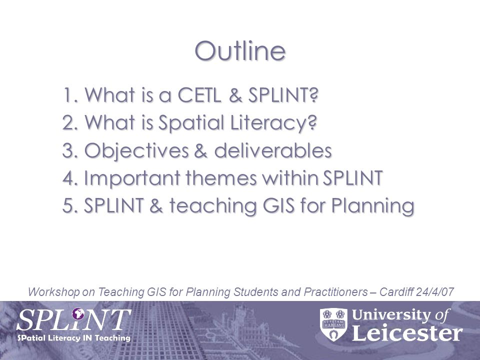 Workshop on Teaching GIS for Planning Students and Practitioners – Cardiff 24/4/07 What is a CETL.