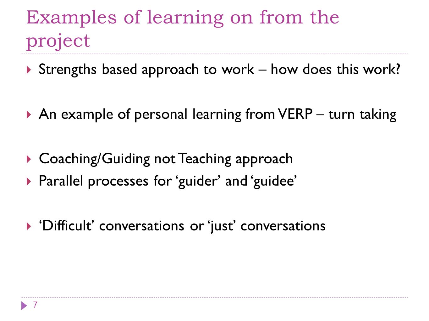 Examples of learning on from the project Strengths based approach to work – how does this work.