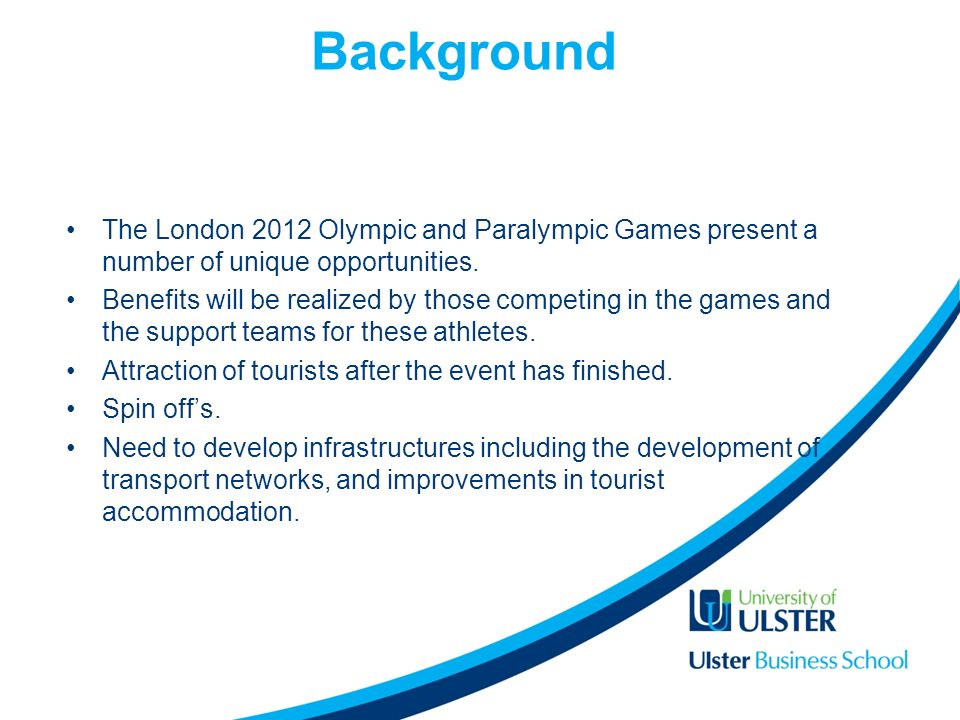 Background The London 2012 Olympic and Paralympic Games present a number of unique opportunities.