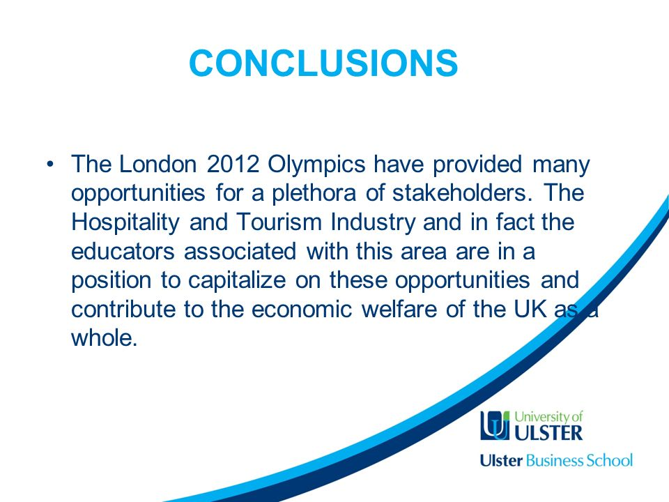 CONCLUSIONS The London 2012 Olympics have provided many opportunities for a plethora of stakeholders.
