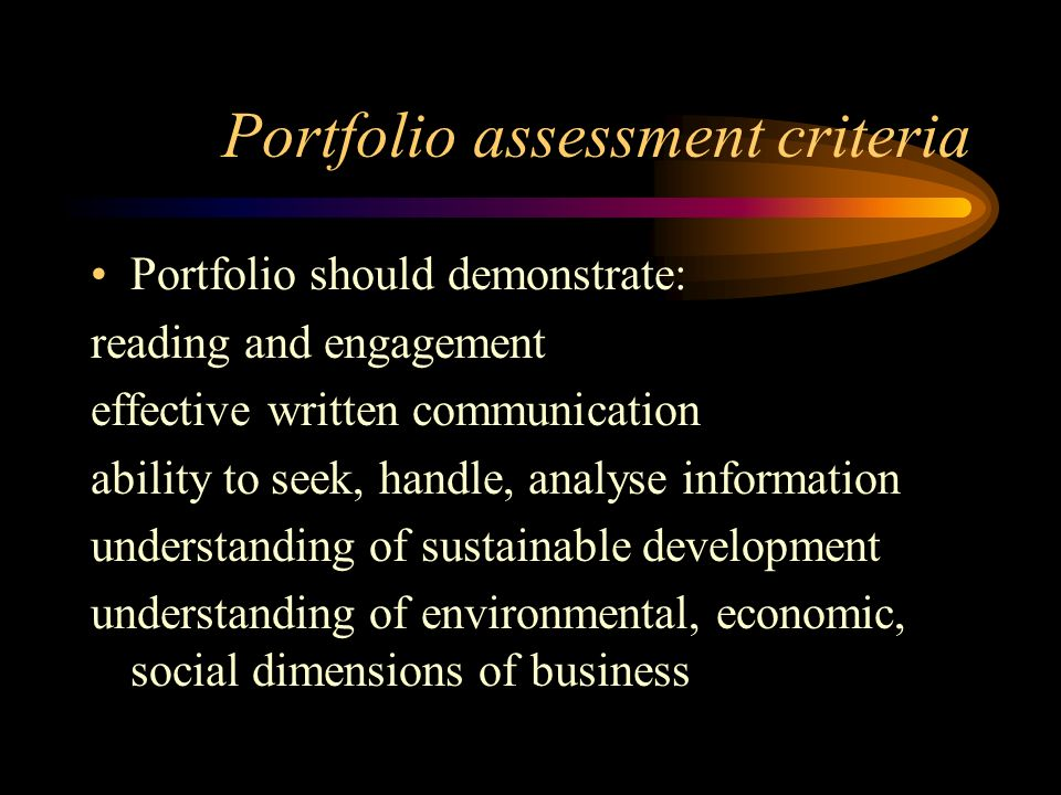 Portfolio assessment criteria Portfolio should demonstrate: reading and engagement effective written communication ability to seek, handle, analyse in