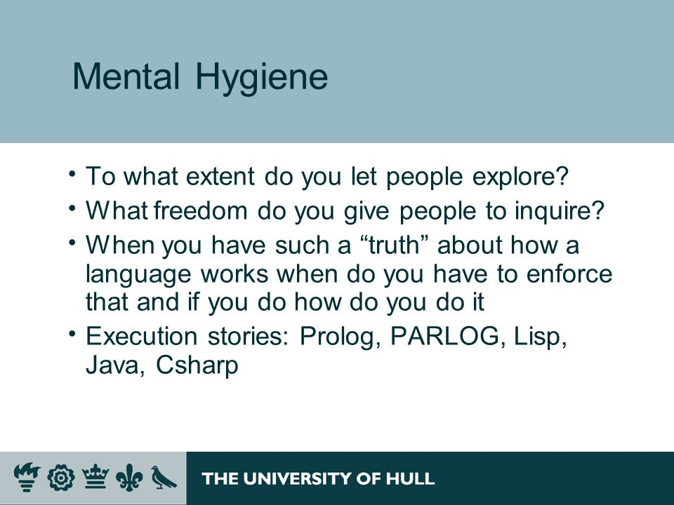 Mental Hygiene To what extent do you let people explore.