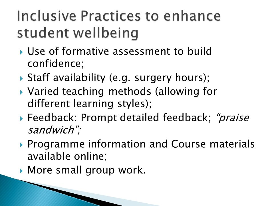 Use of formative assessment to build confidence; Staff availability (e.g. surgery hours); Varied teaching methods (allowing for different learning sty