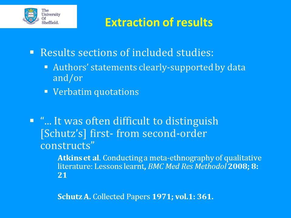 Extraction of results Results sections of included studies: Authors statements clearly-supported by data and/or Verbatim quotations... It was often di