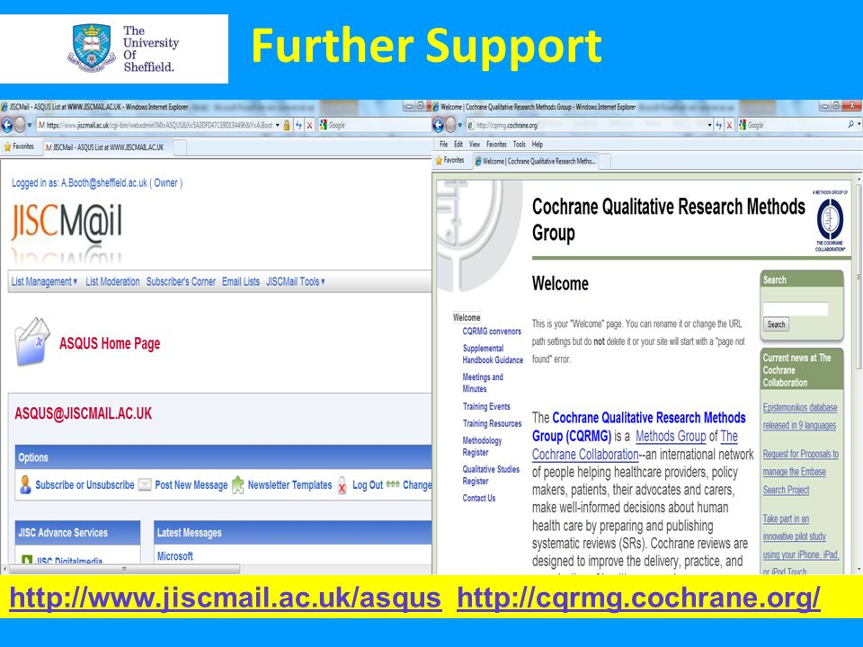 Further Support http://www.jiscmail.ac.uk/asqushttp://www.jiscmail.ac.uk/asqus http://cqrmg.cochrane.org/http://cqrmg.cochrane.org/