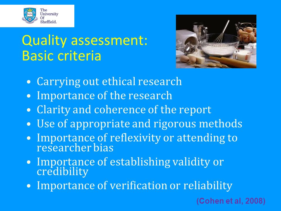 Quality assessment: Basic criteria Carrying out ethical research Importance of the research Clarity and coherence of the report Use of appropriate and