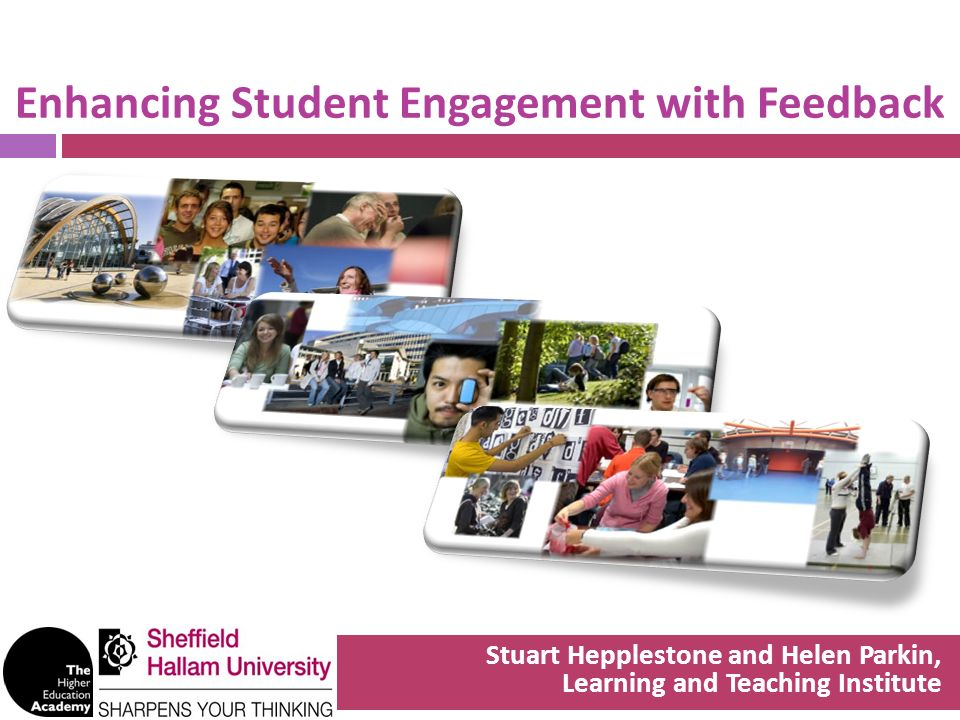Enhancing Student Engagement with Feedback Stuart Hepplestone and Helen Parkin, Learning and Teaching Institute