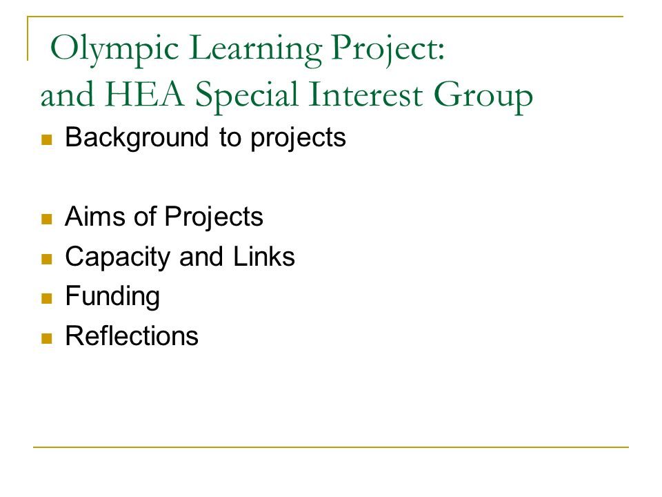 External links Project linked to Higher Education Academy and funded ( modest) UH hosted Olympic workshop for HEA Project leader convenor Olympic SIG Links to PODIUM- www.podium.ac.ukwww.podium.ac.uk Hosted our Canadian partner University e.legacy project team Hertfordshire- ready for winners Olympic network