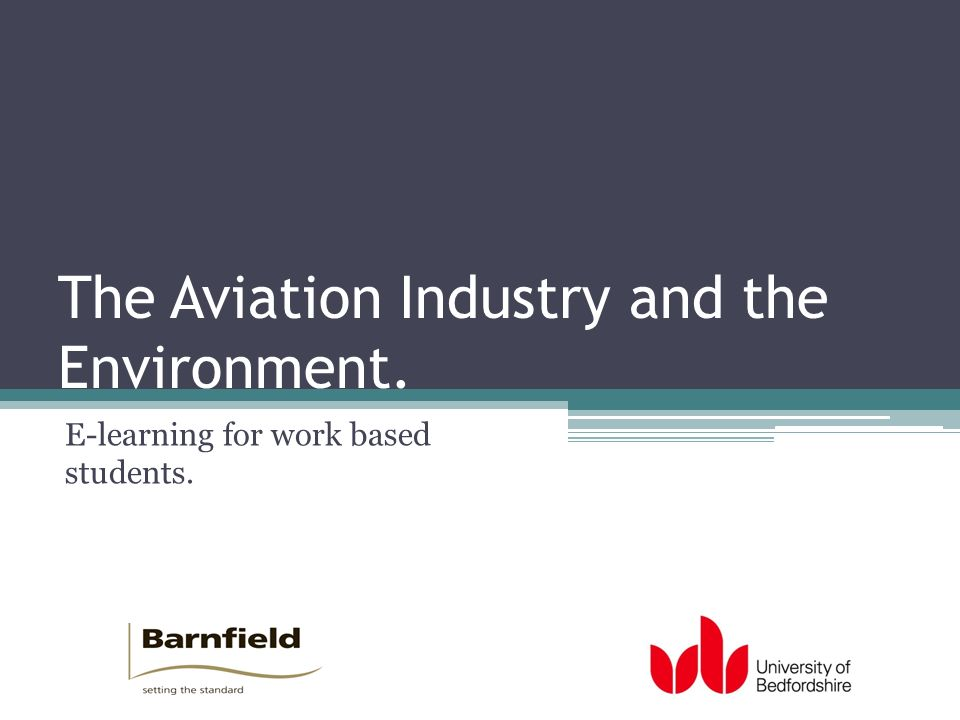The Aviation Industry and the Environment. E-learning for work based students.