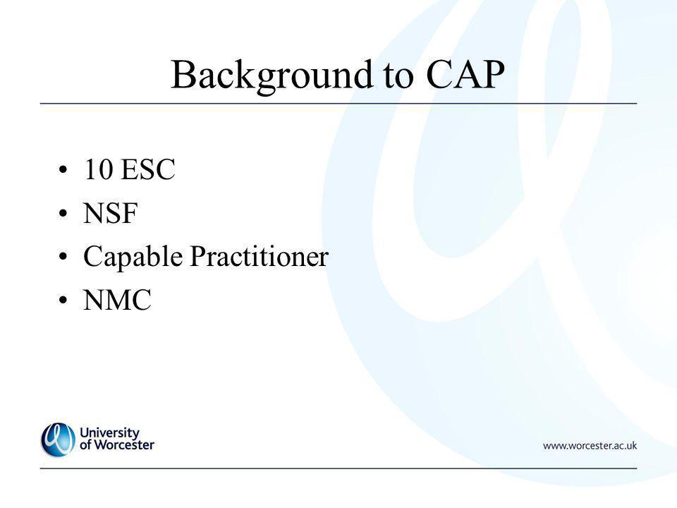 Background to CAP 10 ESC NSF Capable Practitioner NMC