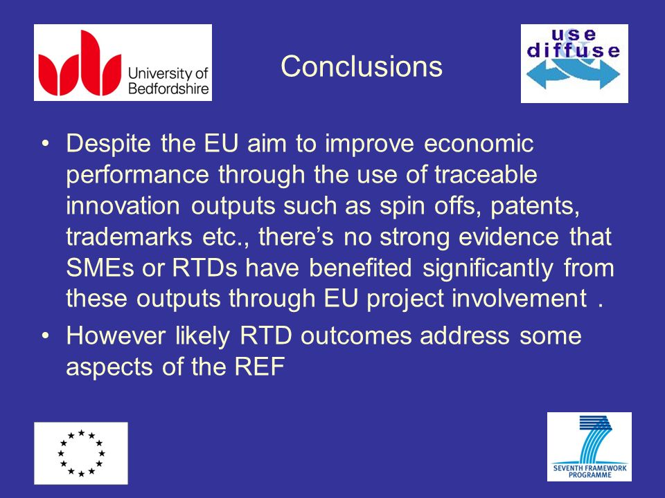 Conclusions Despite the EU aim to improve economic performance through the use of traceable innovation outputs such as spin offs, patents, trademarks