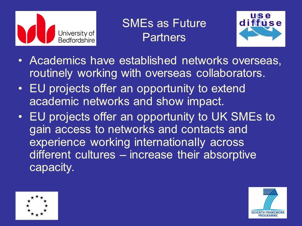 SMEs as Future Partners Academics have established networks overseas, routinely working with overseas collaborators.