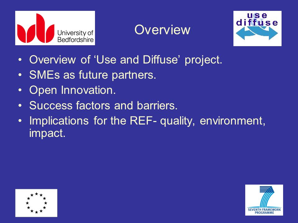 Overview Overview of Use and Diffuse project. SMEs as future partners.