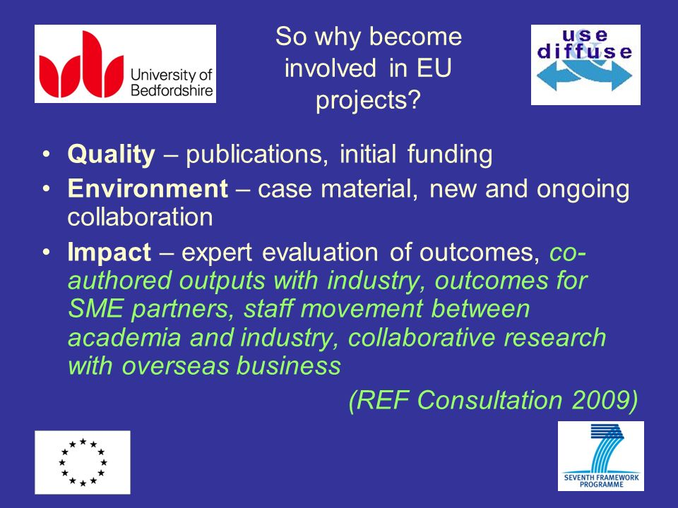 So why become involved in EU projects.