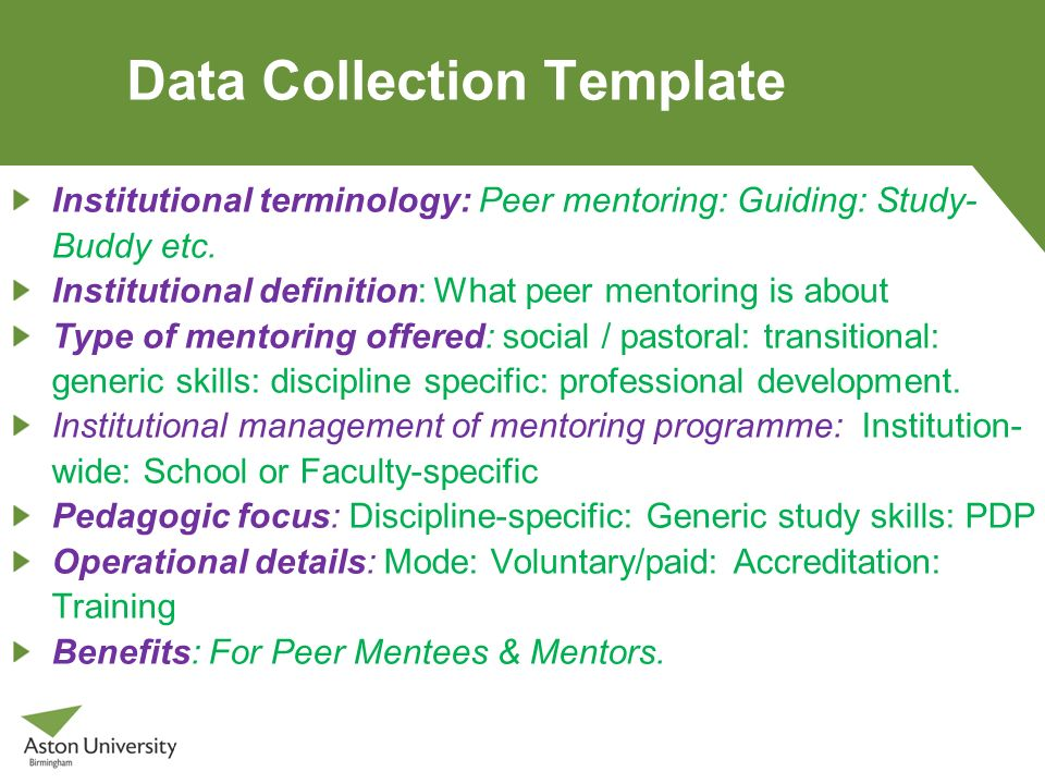 Data Collection Template Institutional terminology: Peer mentoring: Guiding: Study- Buddy etc. Institutional definition: What peer mentoring is about