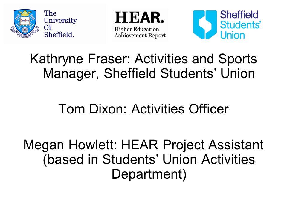 1.Sheffield University Context (Kathryne Fraser) 2.