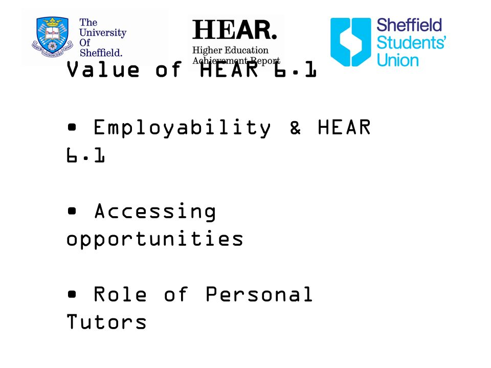 Value of HEAR 6.1 Employability & HEAR 6.1 Accessing opportunities Role of Personal Tutors