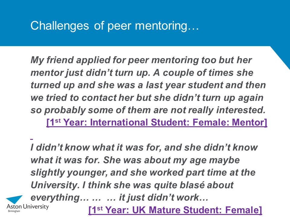 Challenges of peer mentoring… My friend applied for peer mentoring too but her mentor just didnt turn up. A couple of times she turned up and she was