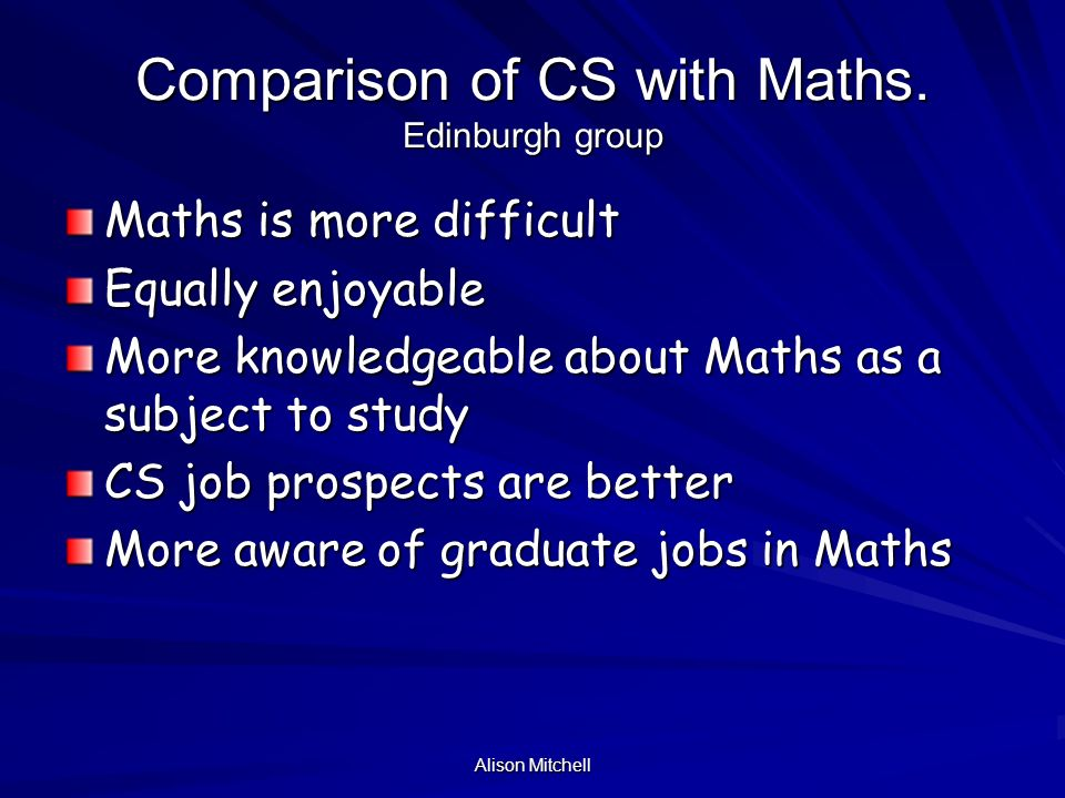 Alison Mitchell Comparison of CS with Maths.
