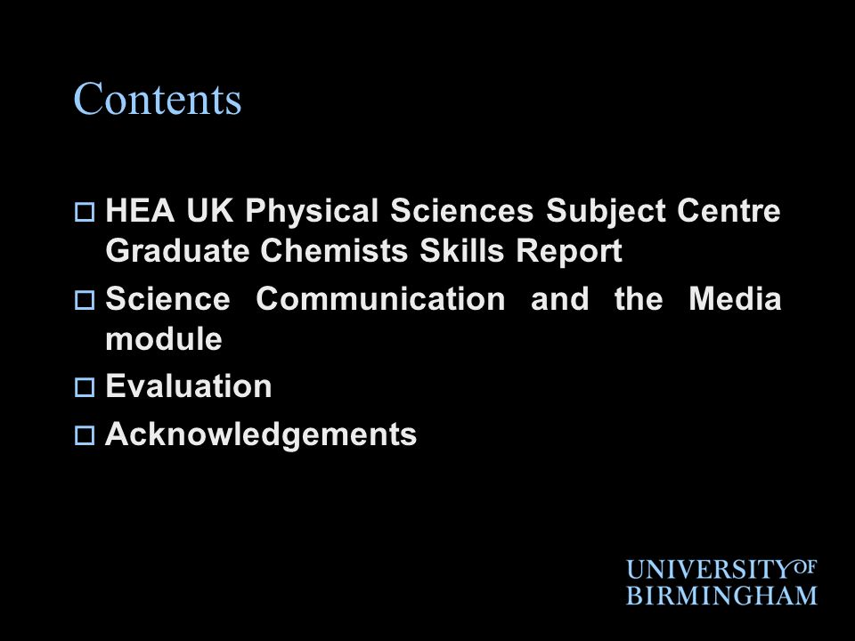Contents HEA UK Physical Sciences Subject Centre Graduate Chemists Skills Report Science Communication and the Media module Evaluation Acknowledgements