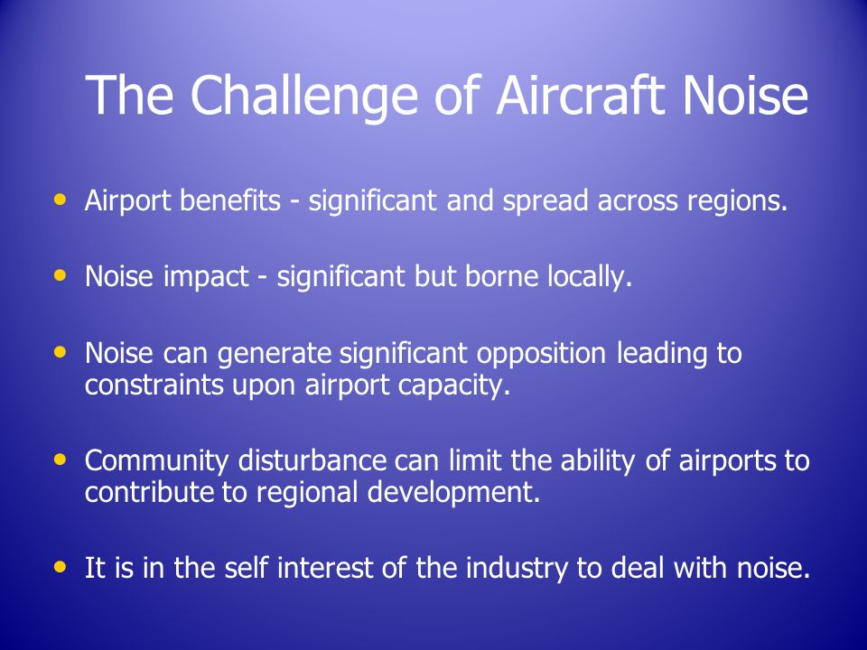 The Challenge of Aircraft Noise Airport benefits - significant and spread across regions.