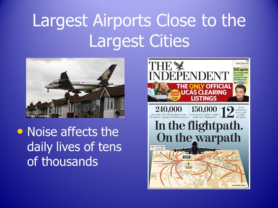 Largest Airports Close to the Largest Cities Noise affects the daily lives of tens of thousands