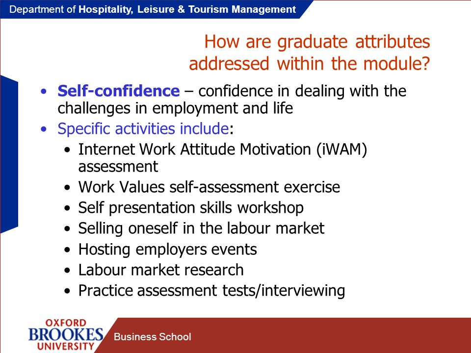 Department of Hospitality, Leisure & Tourism Management Business School How are graduate attributes addressed within the module.