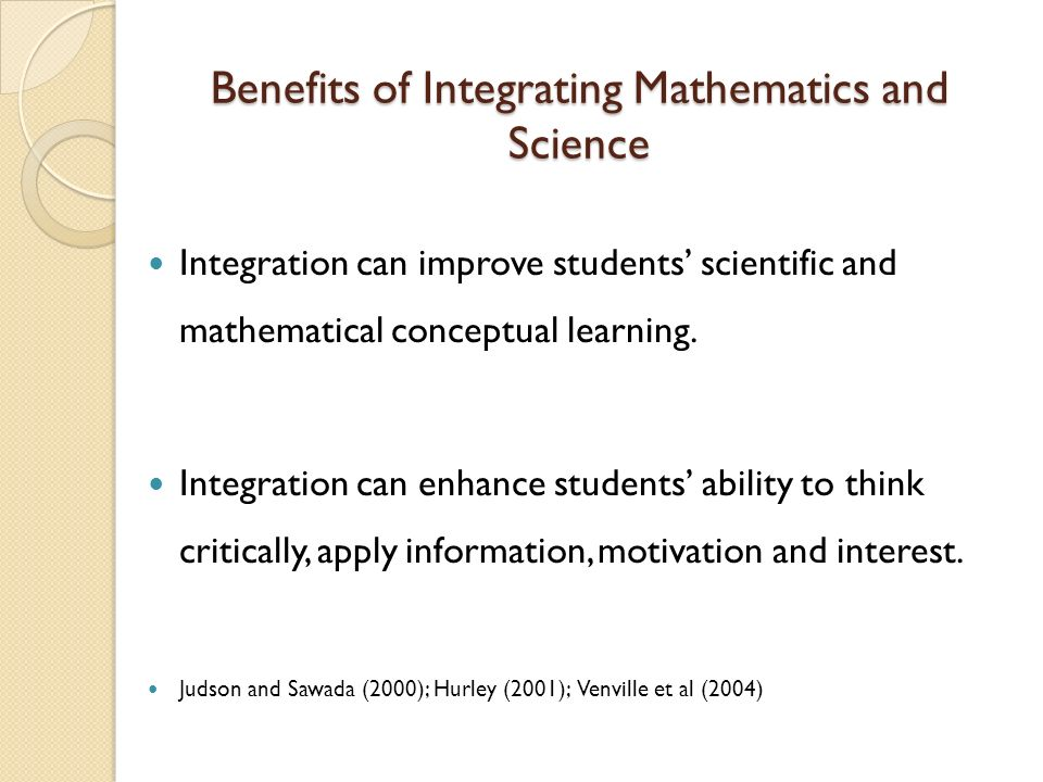 Integration can improve students scientific and mathematical conceptual learning.