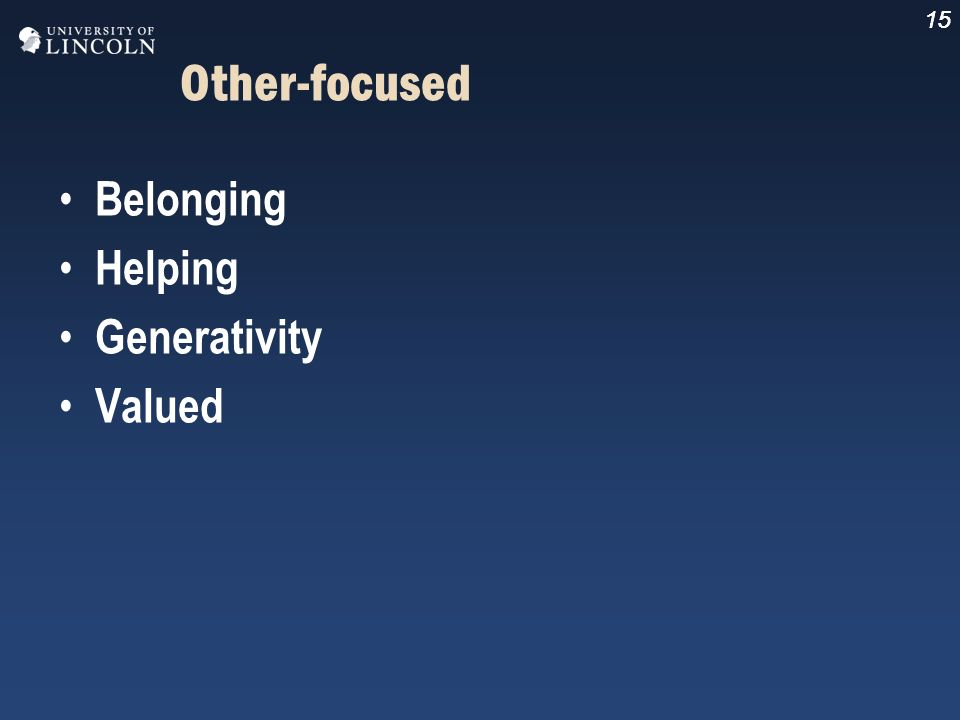 15 Other-focused Belonging Helping Generativity Valued 15