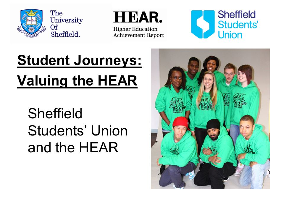 Student Journeys: Valuing the HEAR Sheffield Students Union and the HEAR