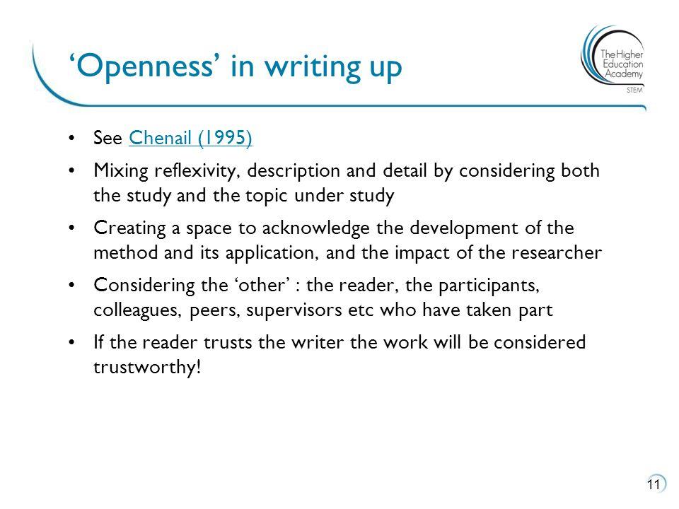 See Chenail (1995)Chenail (1995) Mixing reflexivity, description and detail by considering both the study and the topic under study Creating a space t