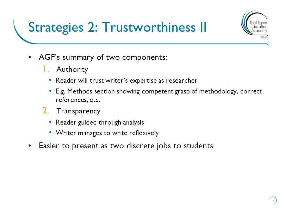 AGFs summary of two components: 1. Authority Reader will trust writers expertise as researcher E.g. Methods section showing competent grasp of methodo