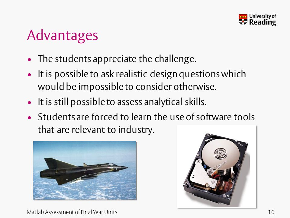 Matlab Assessment of Final Year Units Advantages The students appreciate the challenge.