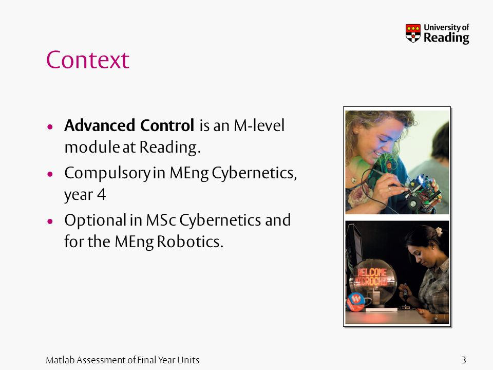 Matlab Assessment of Final Year Units Context Advanced Control is an M-level module at Reading.