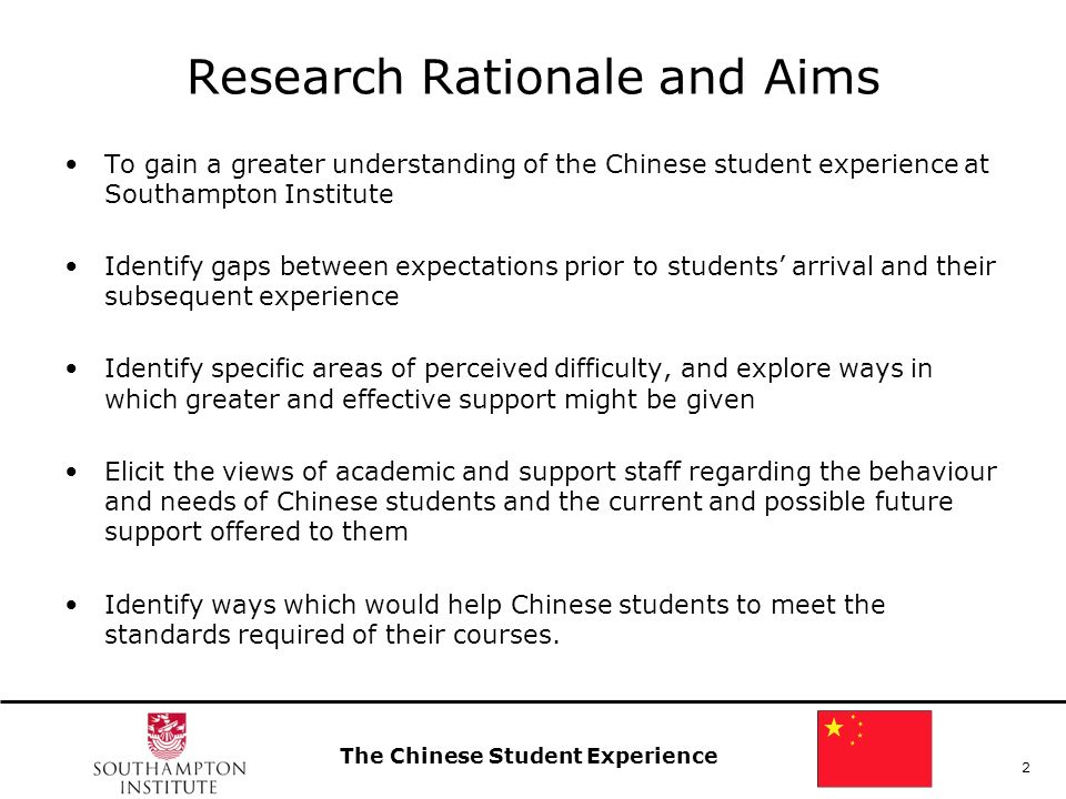 The Chinese Student Experience 2 Research Rationale and Aims To gain a greater understanding of the Chinese student experience at Southampton Institut