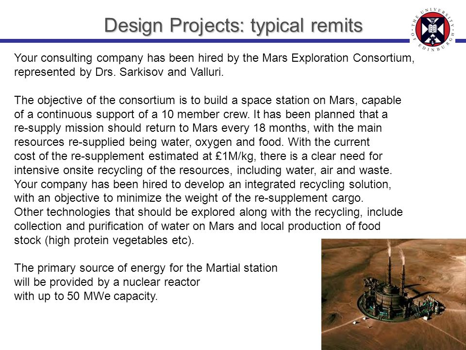 Design Projects: typical remits Your consulting company has been hired by the Mars Exploration Consortium, represented by Drs.