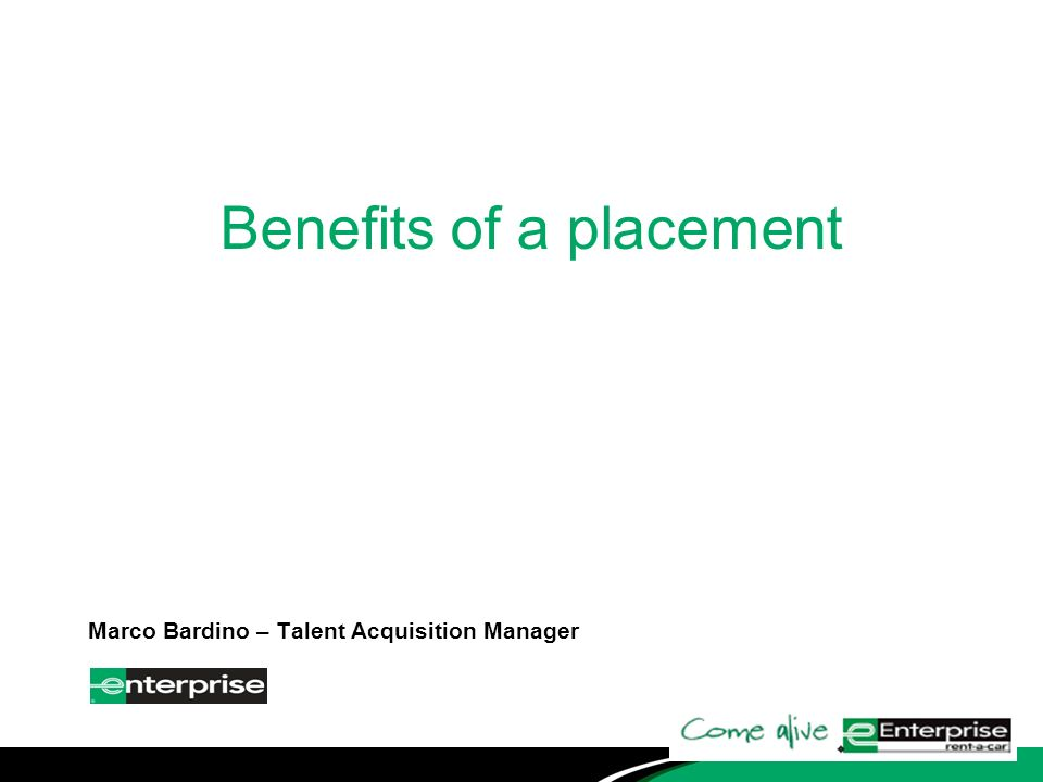 Benefits of a placement Marco Bardino – Talent Acquisition Manager