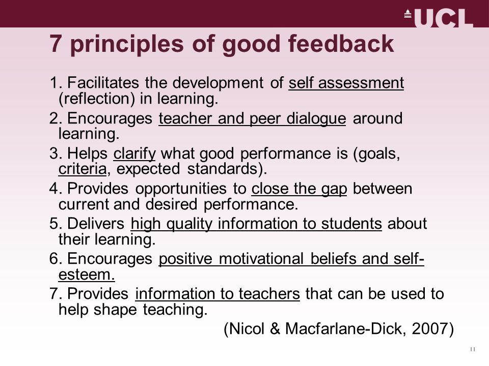 11 1. Facilitates the development of self assessment (reflection) in learning. 2. Encourages teacher and peer dialogue around learning. 3. Helps clari