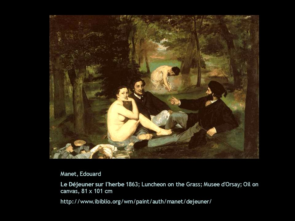 Manet, Edouard Le Déjeuner sur l'herbe 1863; Luncheon on the Grass; Musee d'Orsay; Oil on canvas, 81 x 101 cm http://www.ibiblio.org/wm/paint/auth/man