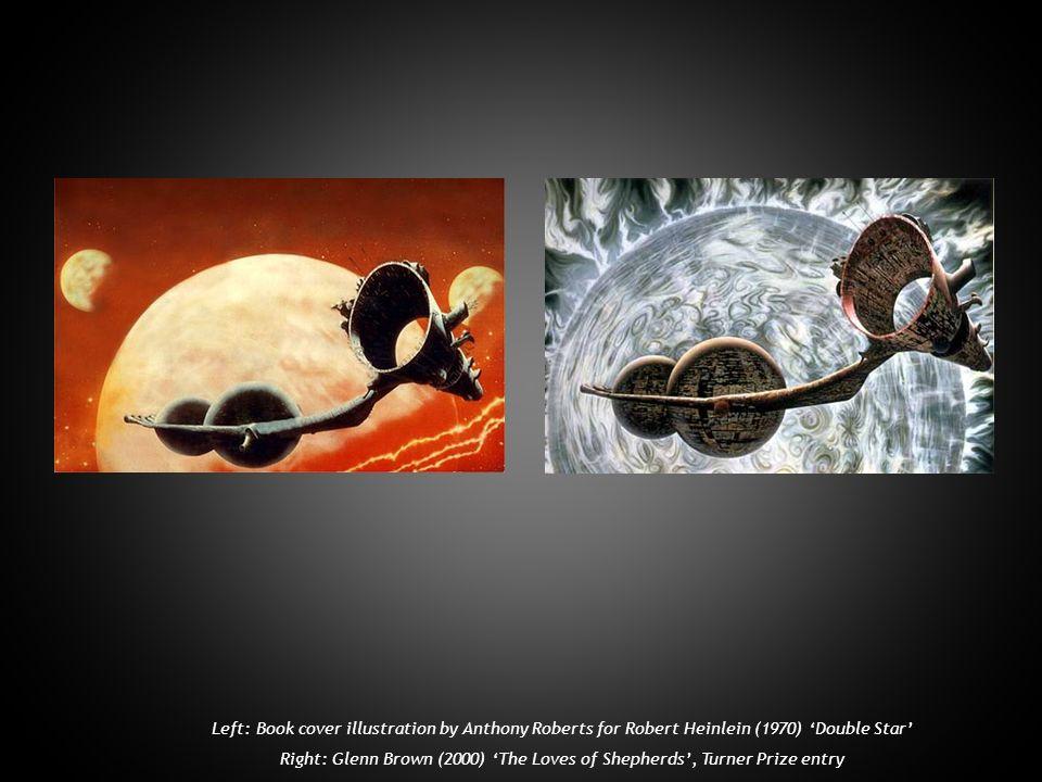 Left: Book cover illustration by Anthony Roberts for Robert Heinlein (1970) Double Star Right: Glenn Brown (2000) The Loves of Shepherds, Turner Prize