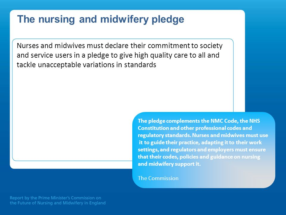 The nursing and midwifery pledge Nurses and midwives must declare their commitment to society and service users in a pledge to give high quality care