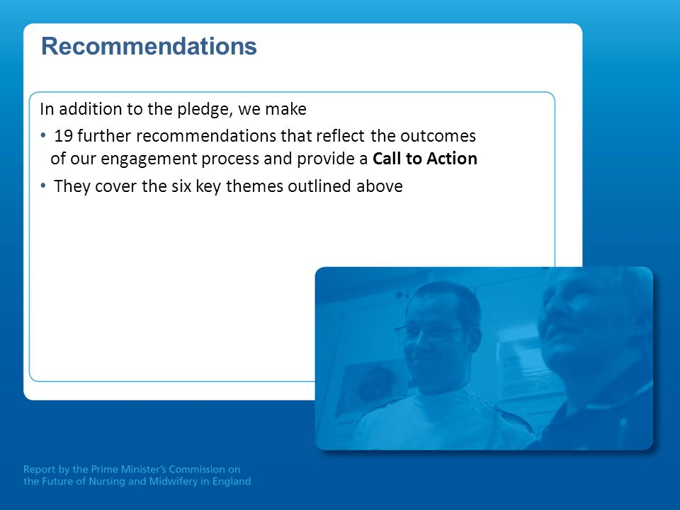 Recommendations In addition to the pledge, we make 19 further recommendations that reflect the outcomes of our engagement process and provide a Call t