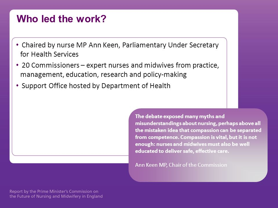 What the Commission did Extensive engagement with the public, service users, nursing and midwifery staff, other professionals and stakeholder organizations.