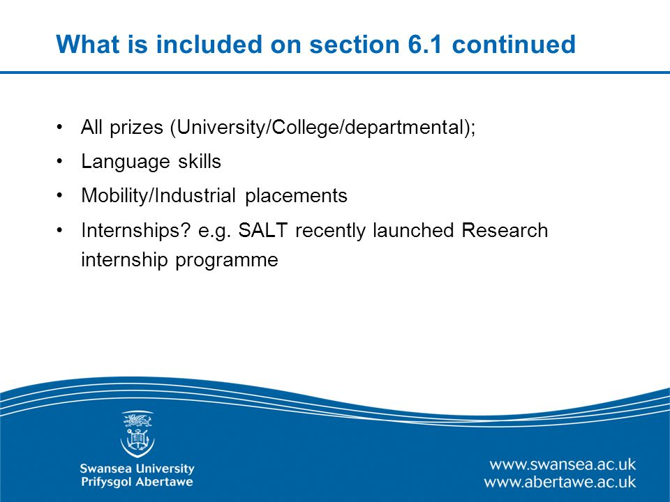 What is included on section 6.1 continued All prizes (University/College/departmental); Language skills Mobility/Industrial placements Internships? e.
