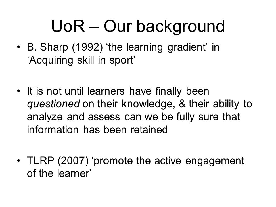 UoR – Our background B.