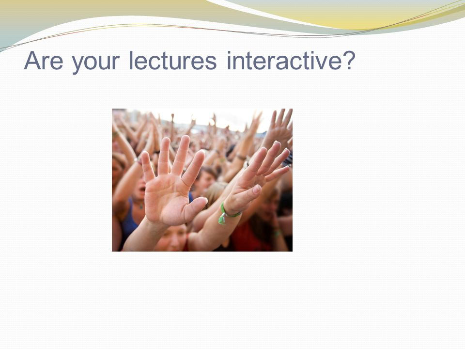 Are your lectures interactive